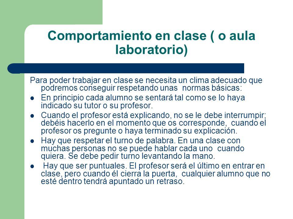 Comportamiento en clase ( o aula laboratorio)