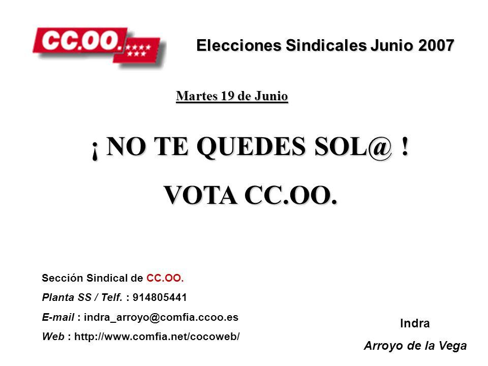 ¡ NO TE QUEDES SOL@ ! VOTA CC.OO.