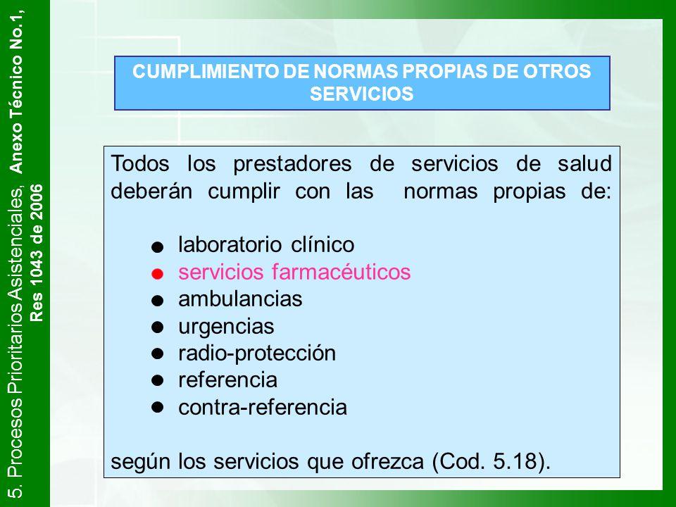 CUMPLIMIENTO DE NORMAS PROPIAS DE OTROS SERVICIOS