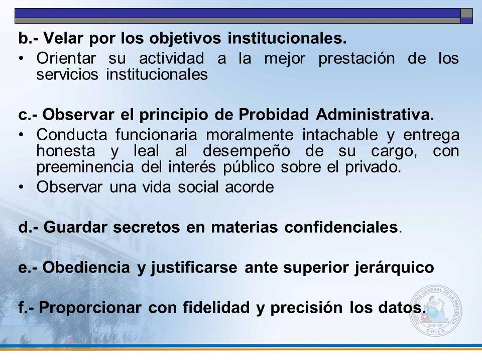 b.- Velar por los objetivos institucionales.
