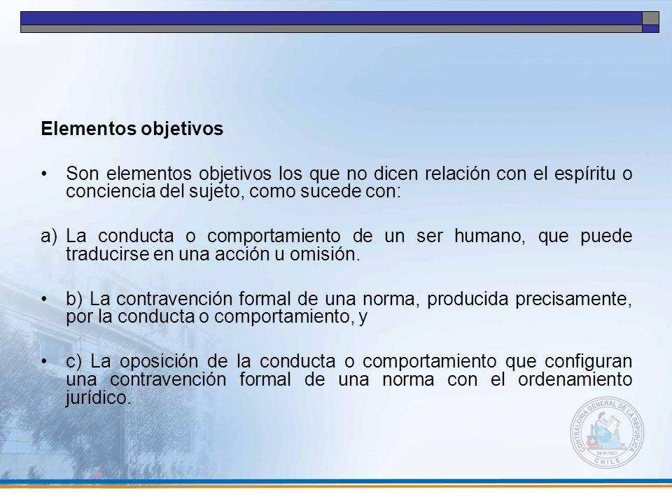 Elementos objetivos Son elementos objetivos los que no dicen relación con el espíritu o conciencia del sujeto, como sucede con: