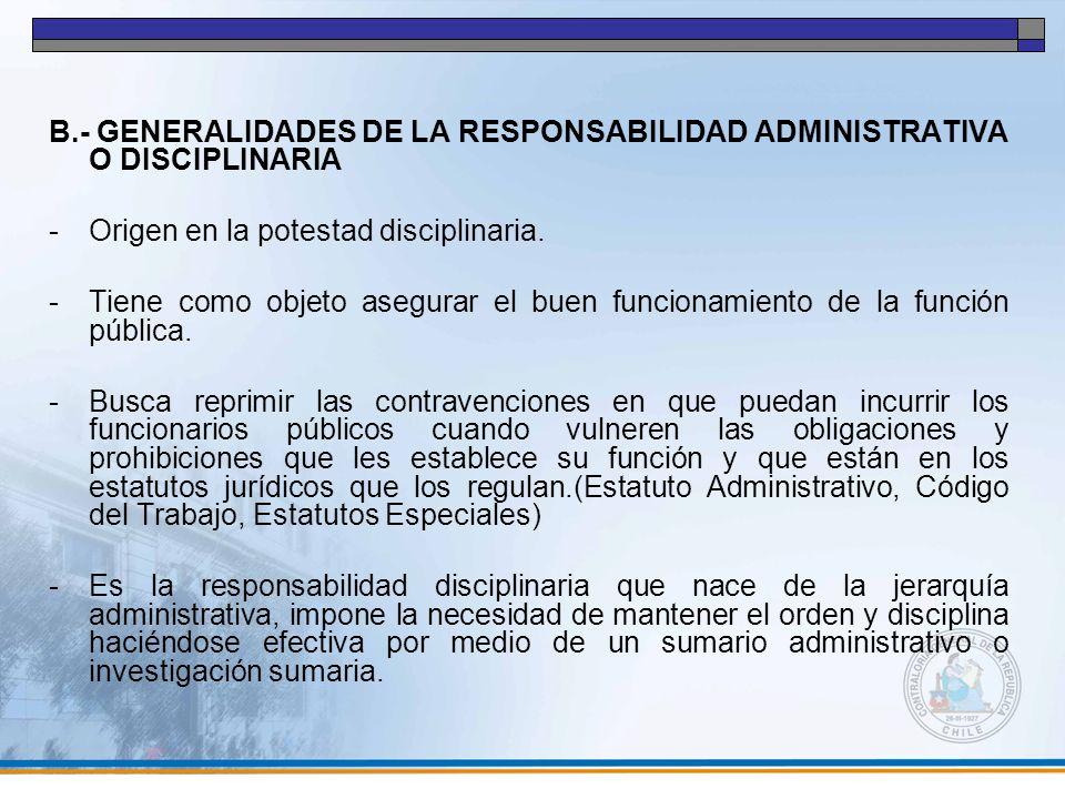 B.- GENERALIDADES DE LA RESPONSABILIDAD ADMINISTRATIVA O DISCIPLINARIA