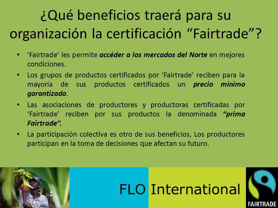 ¿Qué beneficios traerá para su organización la certificación Fairtrade