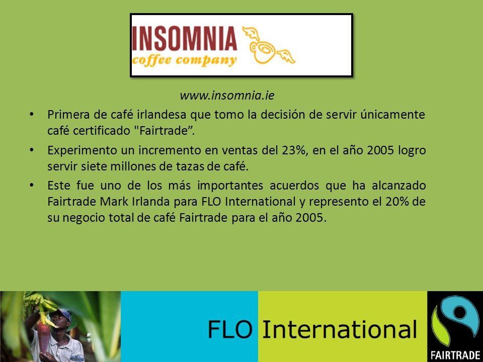 www.insomnia.ie Primera de café irlandesa que tomo la decisión de servir únicamente café certificado Fairtrade .