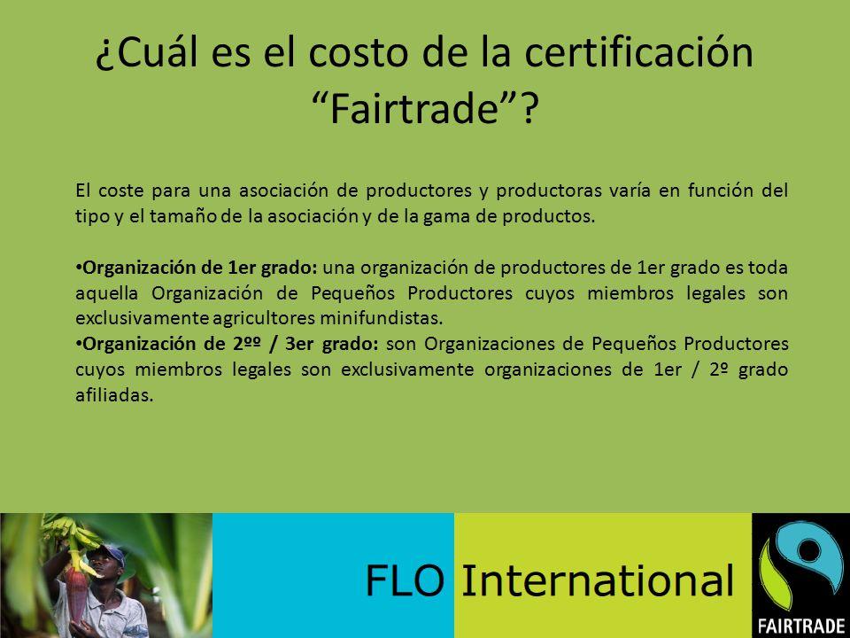 ¿Cuál es el costo de la certificación Fairtrade