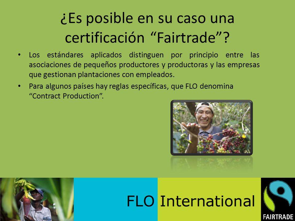 ¿Es posible en su caso una certificación Fairtrade