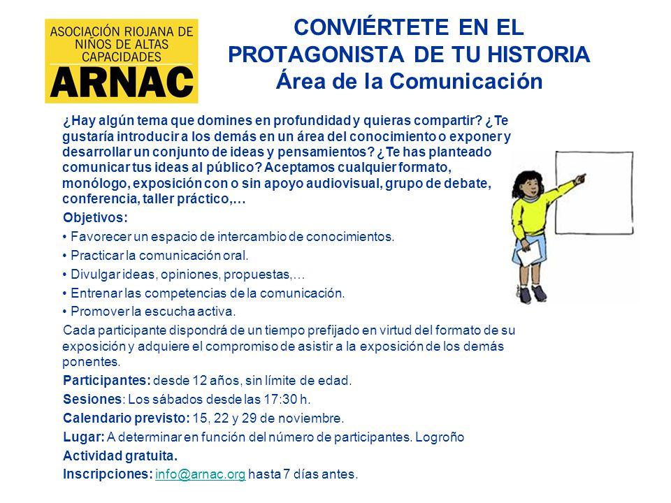 CONVIÉRTETE EN EL PROTAGONISTA DE TU HISTORIA Área de la Comunicación