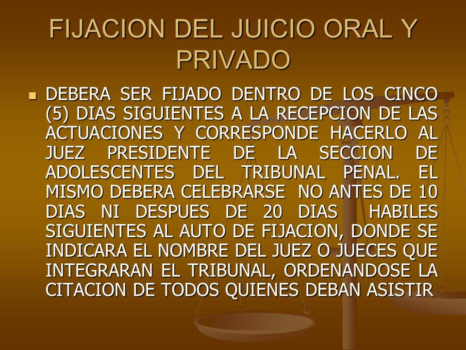 FIJACION DEL JUICIO ORAL Y PRIVADO