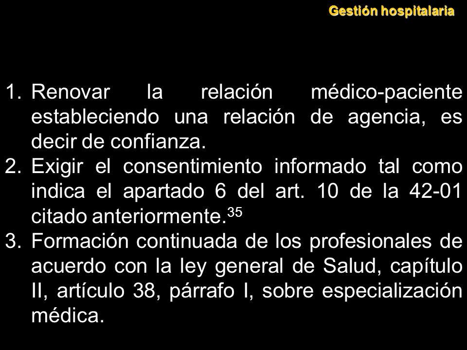 Gestión hospitalaria Renovar la relación médico-paciente estableciendo una relación de agencia, es decir de confianza.