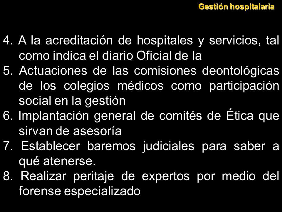 6. Implantación general de comités de Ética que sirvan de asesoría