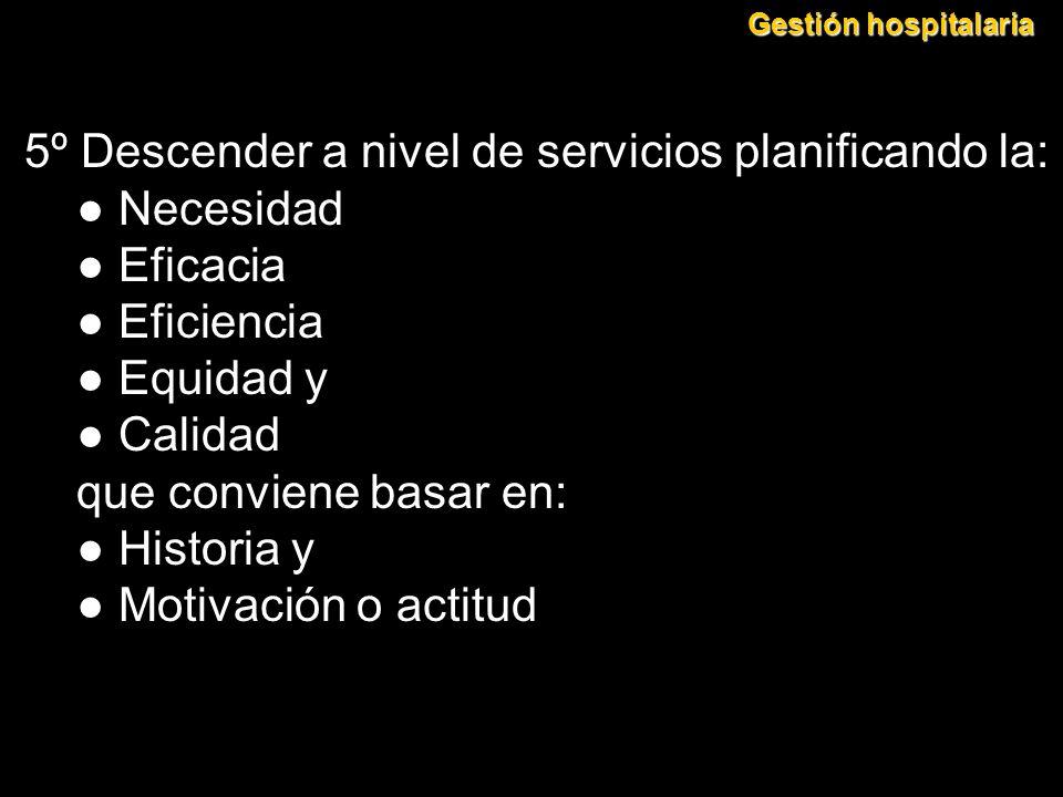 5º Descender a nivel de servicios planificando la: ● Necesidad
