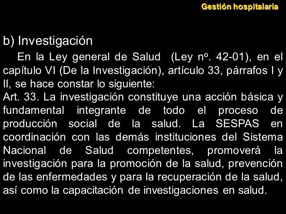Gestión hospitalaria b) Investigación.
