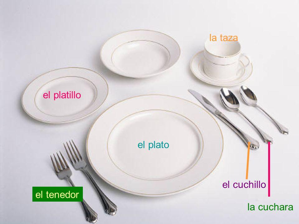 la taza el platillo el plato el cuchillo el tenedor la cuchara