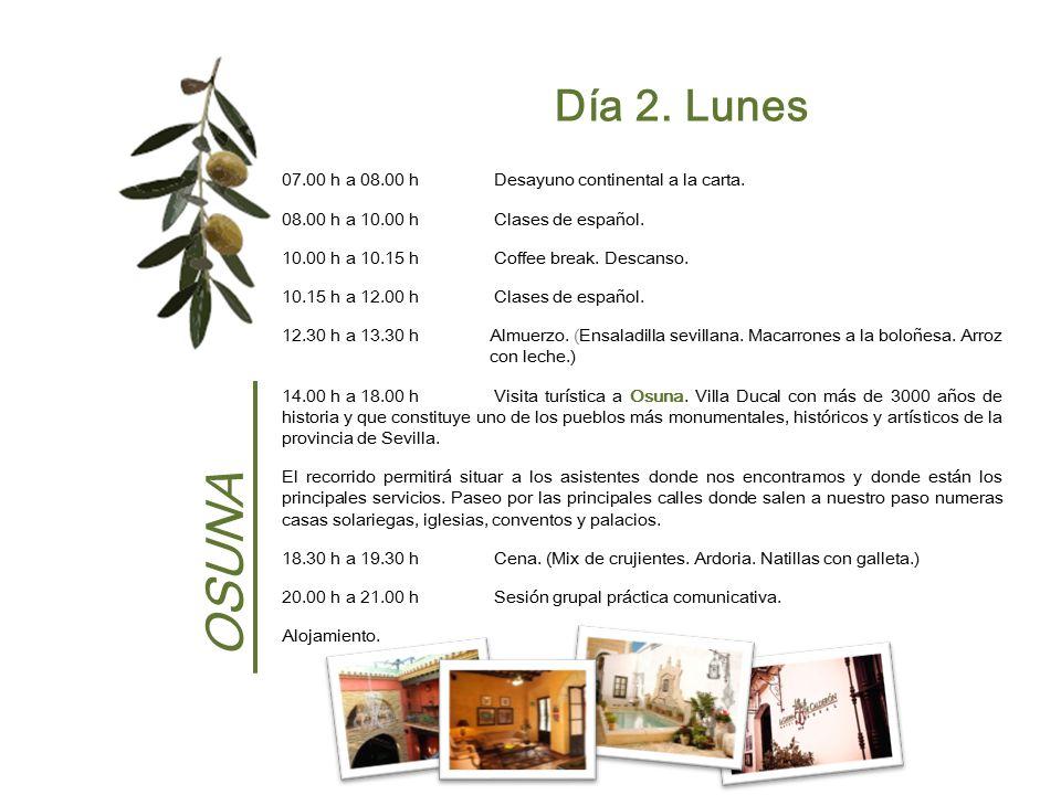OSUNA Día 2. Lunes 07.00 h a 08.00 h Desayuno continental a la carta.