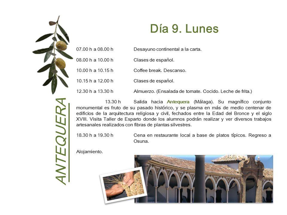 Día 9. Lunes 07.00 h a 08.00 h Desayuno continental a la carta. 08.00 h a 10.00 h Clases de español.