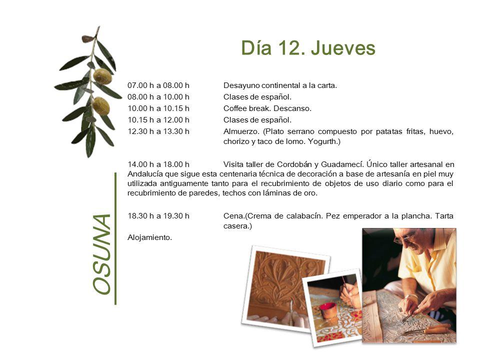 Día 12. Jueves 07.00 h a 08.00 h Desayuno continental a la carta. 08.00 h a 10.00 h Clases de español.
