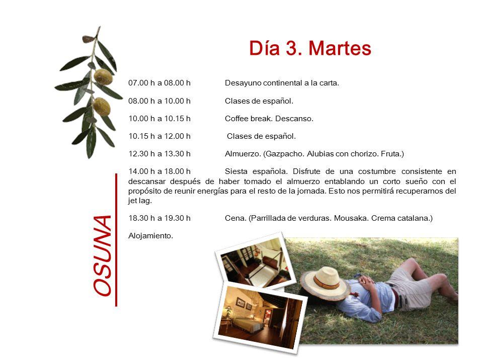 OSUNA Día 3. Martes 07.00 h a 08.00 h Desayuno continental a la carta.