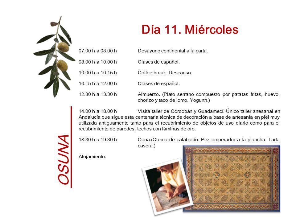 Día 11. Miércoles 07.00 h a 08.00 h Desayuno continental a la carta. 08.00 h a 10.00 h Clases de español.