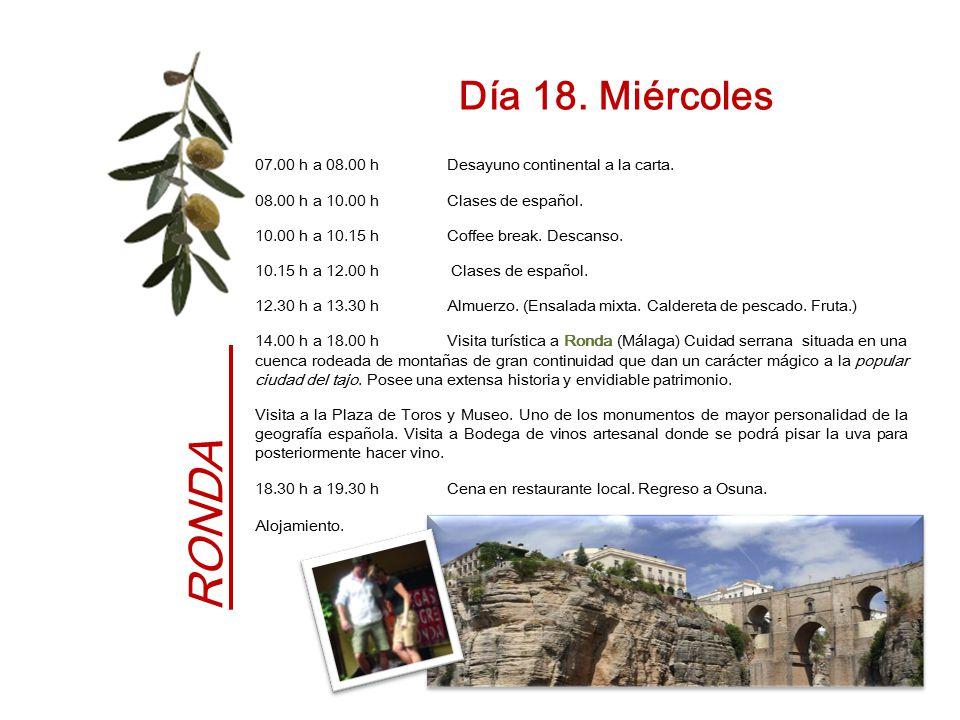 Día 18. Miércoles 07.00 h a 08.00 h Desayuno continental a la carta. 08.00 h a 10.00 h Clases de español.