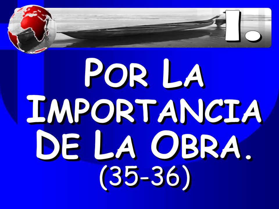 POR LA IMPORTANCIA DE LA OBRA. (35-36)