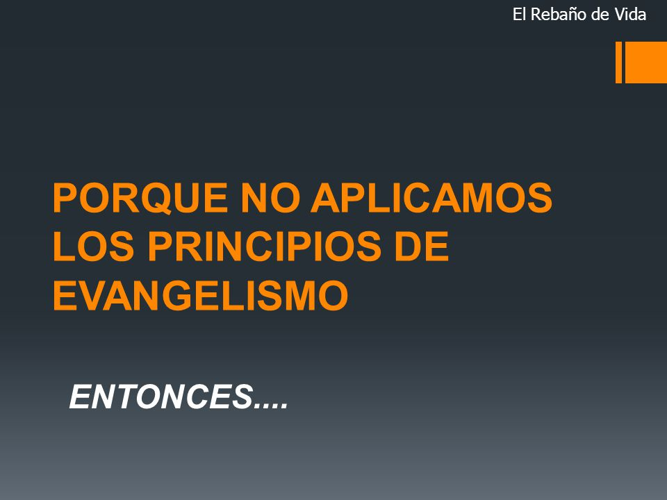 PORQUE NO APLICAMOS LOS PRINCIPIOS DE EVANGELISMO