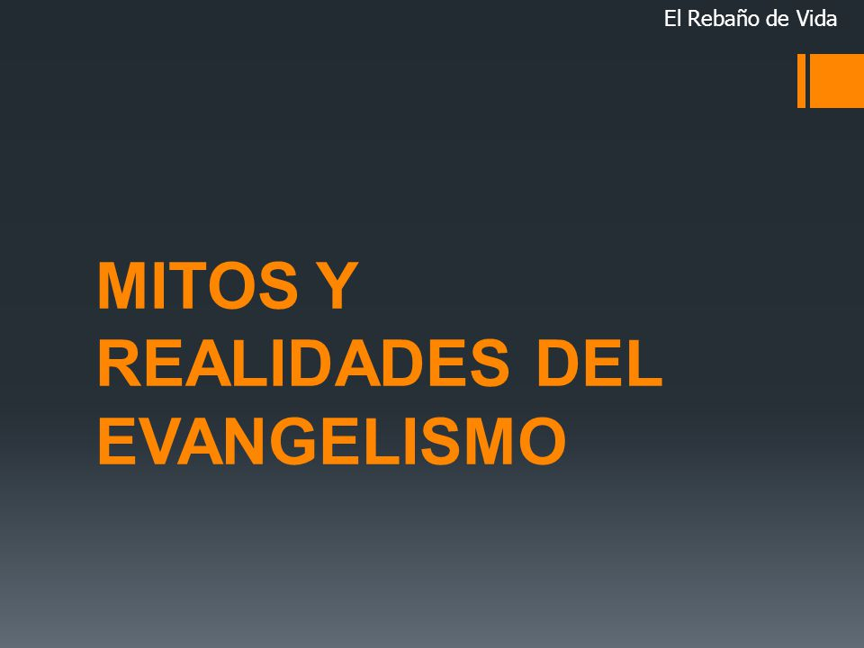 MITOS Y REALIDADES DEL EVANGELISMO