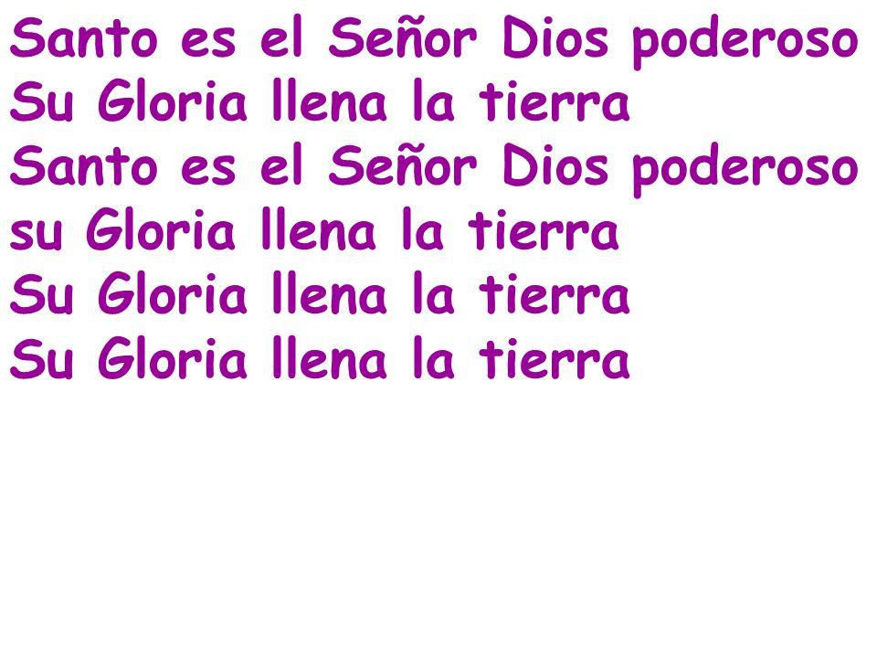Santo es el Señor Dios poderoso