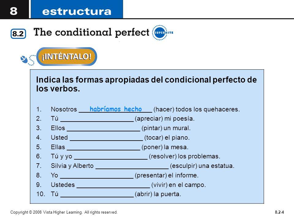 Indica las formas apropiadas del condicional perfecto de los verbos.