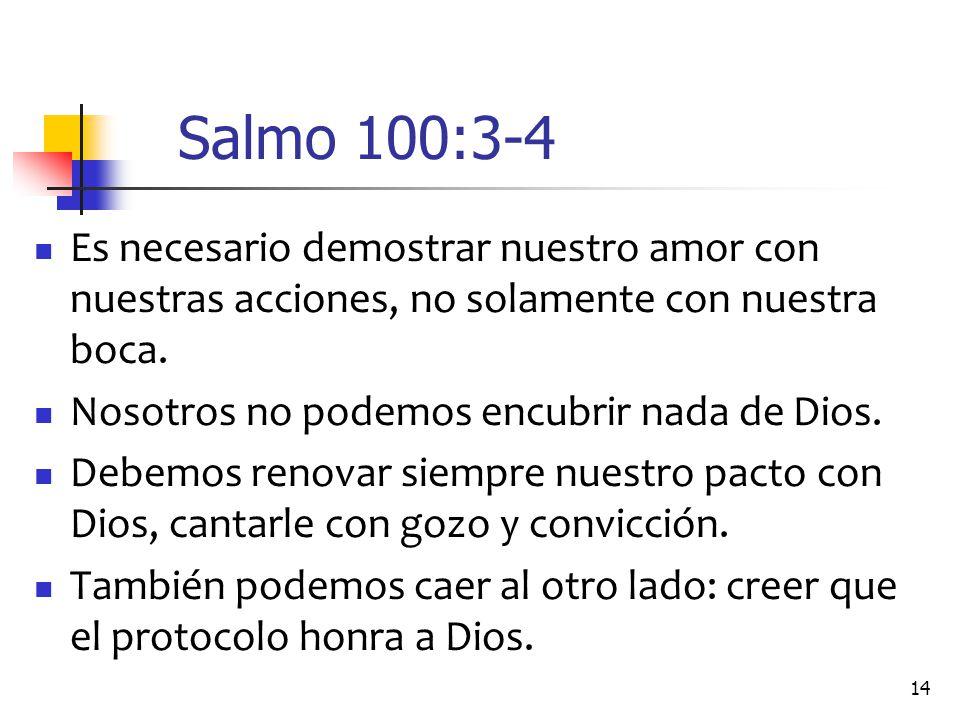 Salmo 100:3-4 Es necesario demostrar nuestro amor con nuestras acciones, no solamente con nuestra boca.