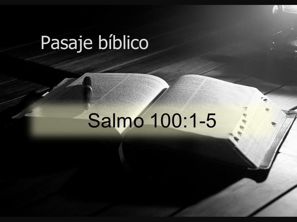 Pasaje bíblico Salmo 100:1-5