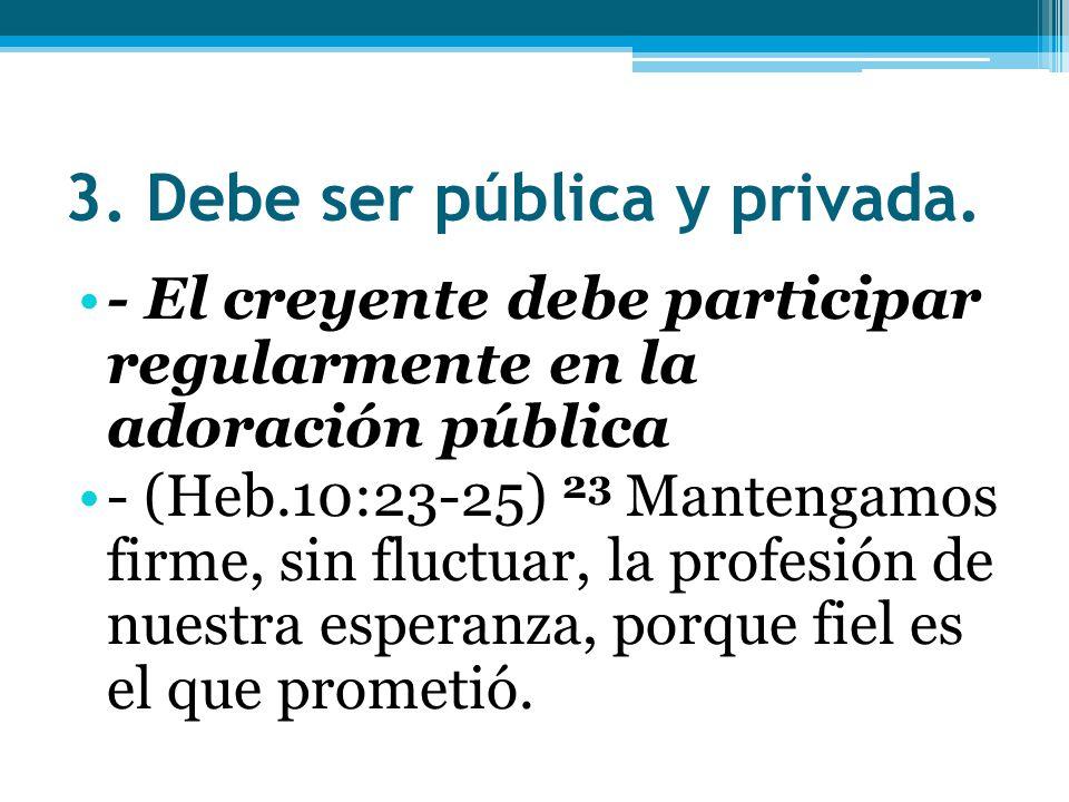 3. Debe ser pública y privada.