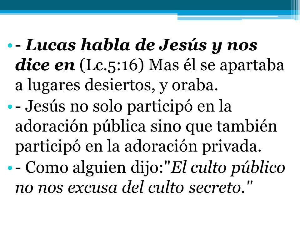 - Lucas habla de Jesús y nos dice en (Lc