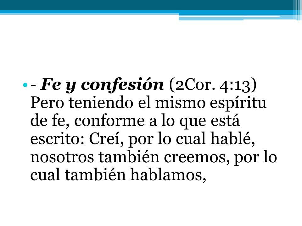 - Fe y confesión (2Cor.
