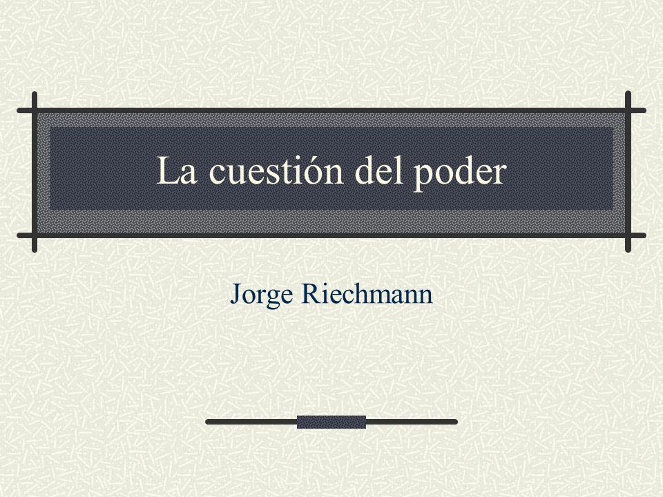 La cuestión del poder Jorge Riechmann