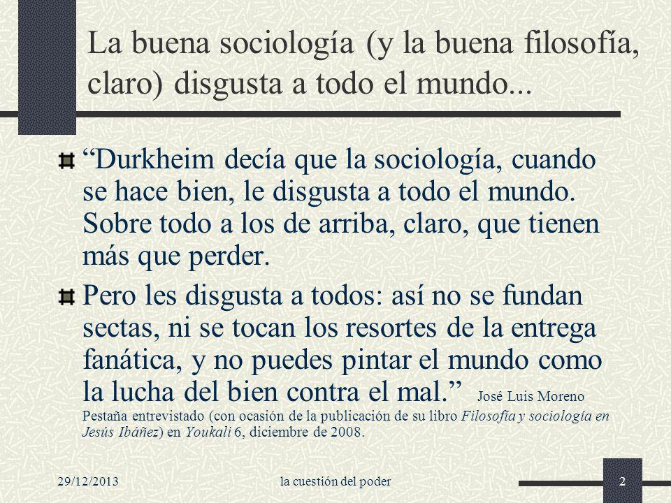 La buena sociología (y la buena filosofía, claro) disgusta a todo el mundo...