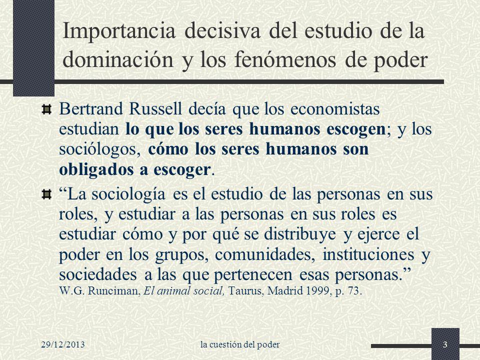 Importancia decisiva del estudio de la dominación y los fenómenos de poder