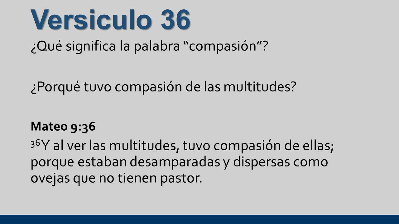 Versiculo 36 ¿Qué significa la palabra compasión