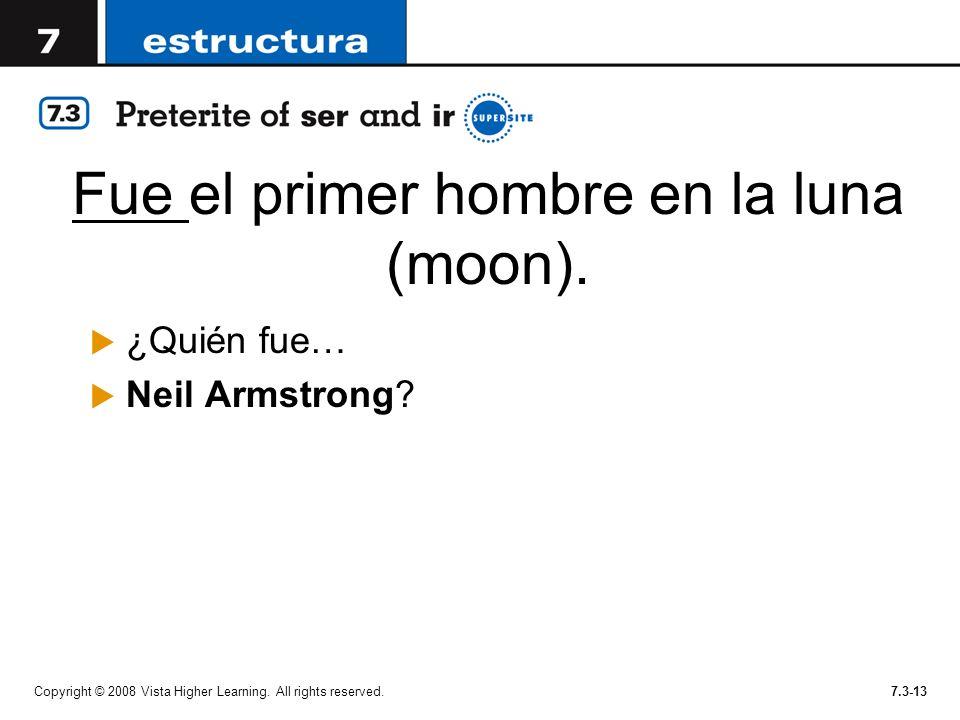 Fue el primer hombre en la luna (moon).