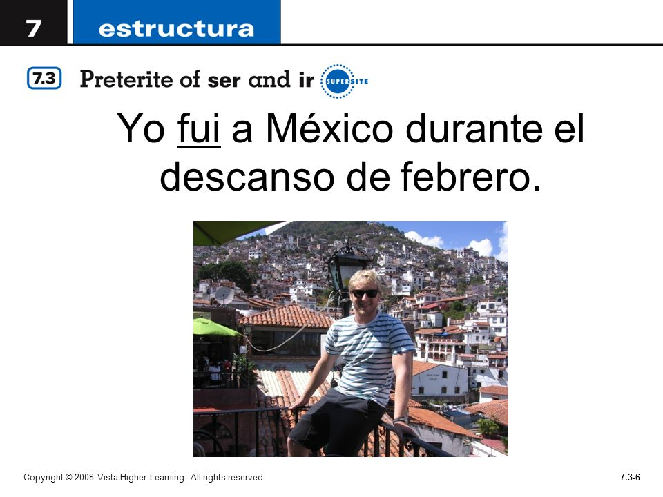 Yo fui a México durante el descanso de febrero.