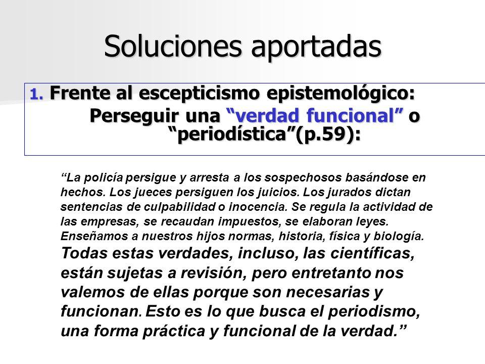 Perseguir una verdad funcional o periodística (p.59):