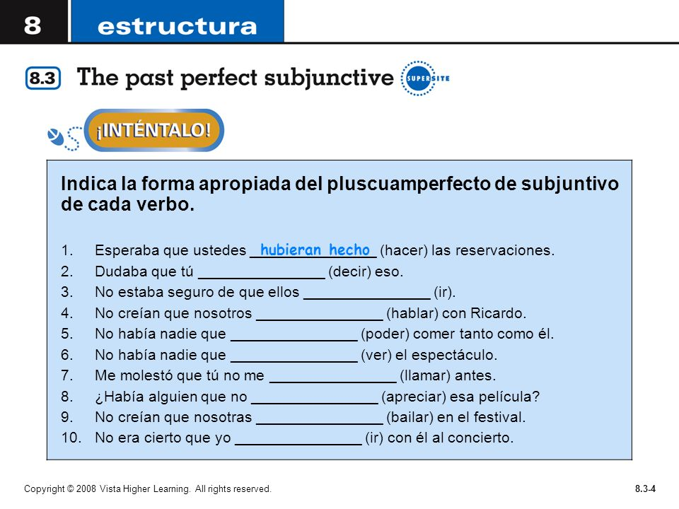 Indica la forma apropiada del pluscuamperfecto de subjuntivo de cada verbo.