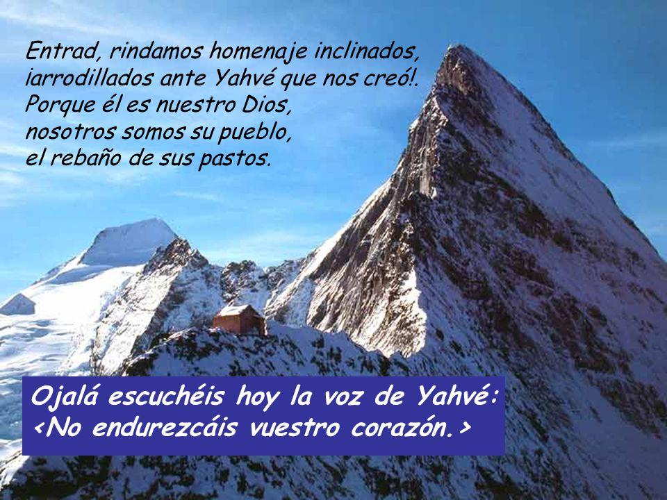 Ojalá escuchéis hoy la voz de Yahvé: