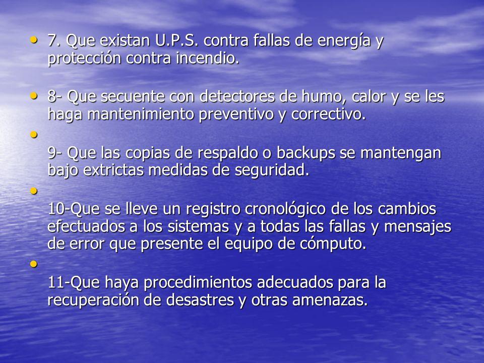 7. Que existan U.P.S. contra fallas de energía y protección contra incendio.