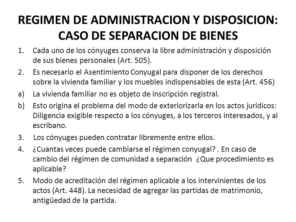REGIMEN DE ADMINISTRACION Y DISPOSICION: CASO DE SEPARACION DE BIENES