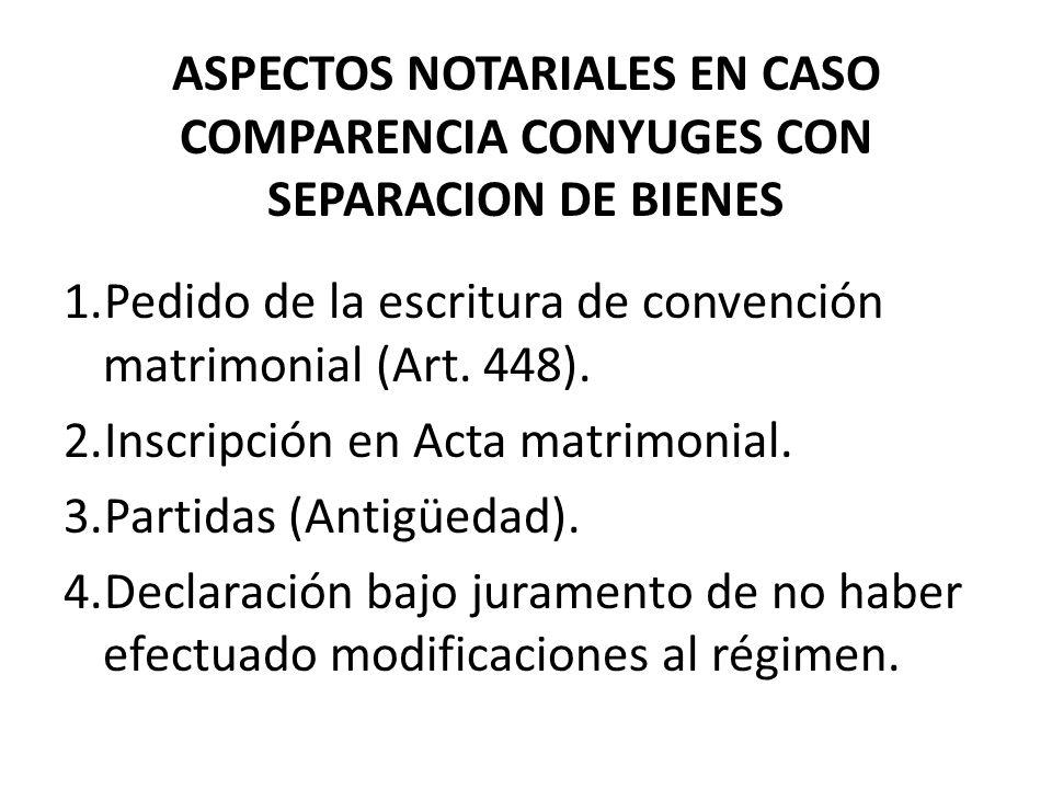 ASPECTOS NOTARIALES EN CASO COMPARENCIA CONYUGES CON SEPARACION DE BIENES