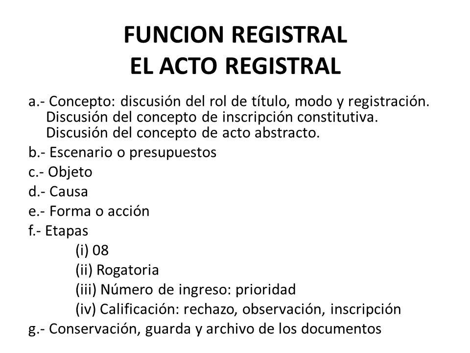FUNCION REGISTRAL EL ACTO REGISTRAL