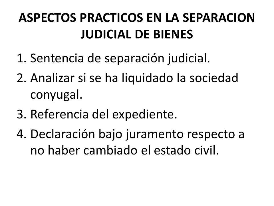 ASPECTOS PRACTICOS EN LA SEPARACION JUDICIAL DE BIENES