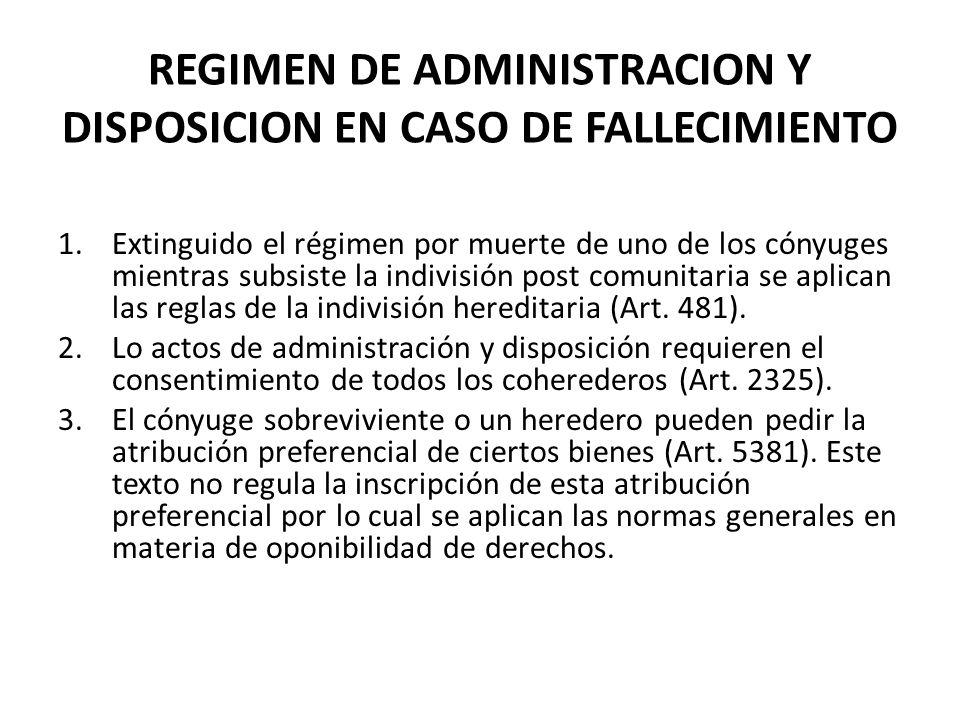 REGIMEN DE ADMINISTRACION Y DISPOSICION EN CASO DE FALLECIMIENTO