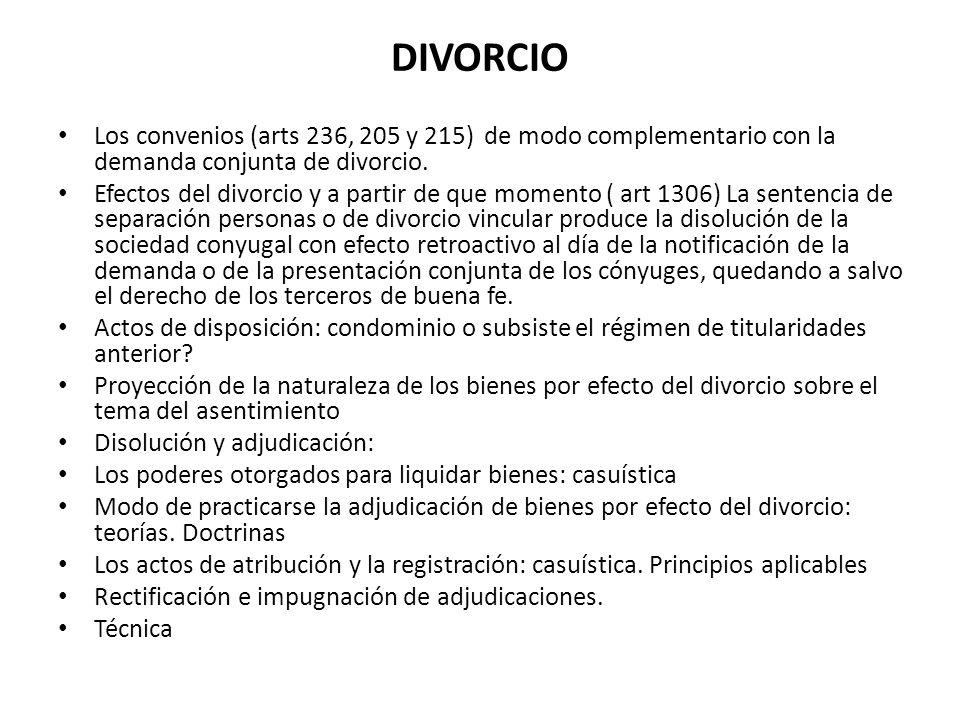 DIVORCIO Los convenios (arts 236, 205 y 215) de modo complementario con la demanda conjunta de divorcio.
