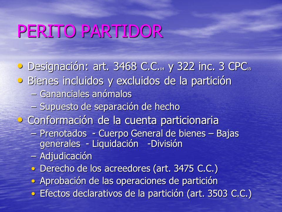 PERITO PARTIDOR Designación: art. 3468 C.C.14 y 322 inc. 3 CPC15